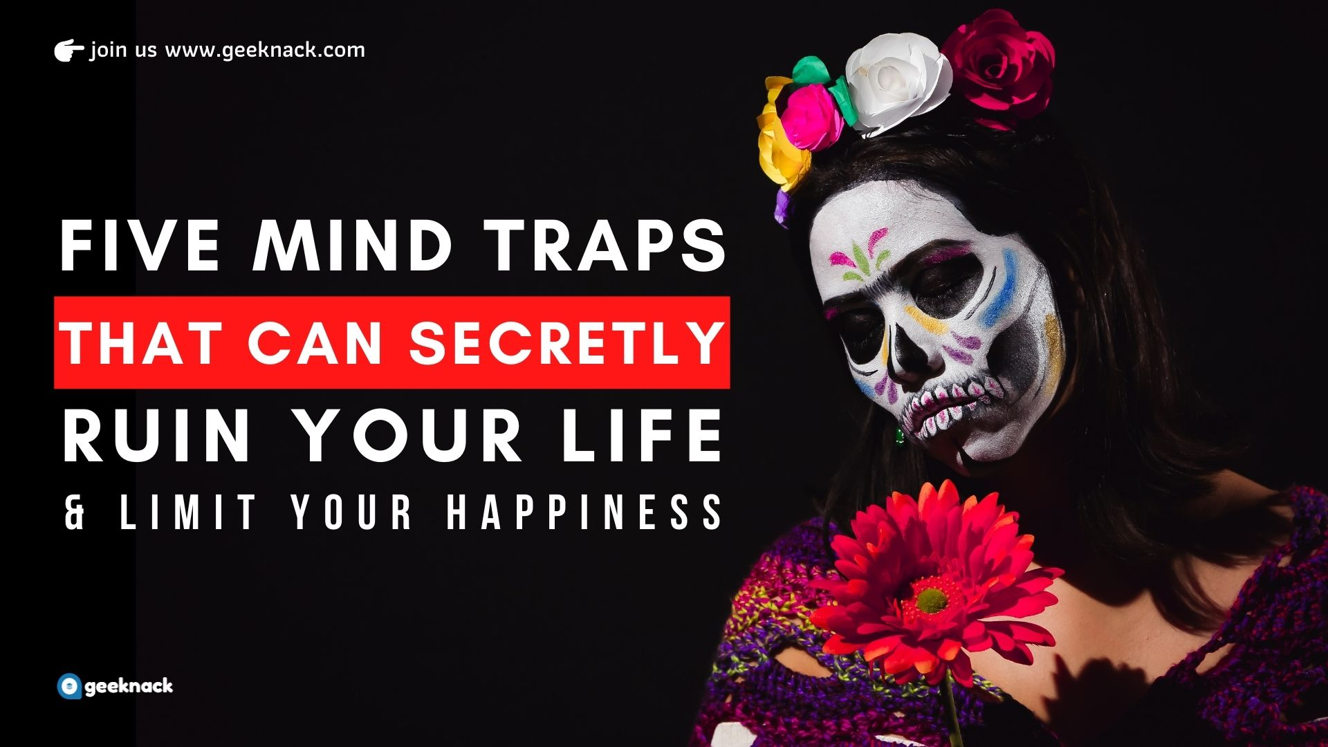 5 Mind Traps That Can Secretly Ruin Your Life & Limit Your Happiness